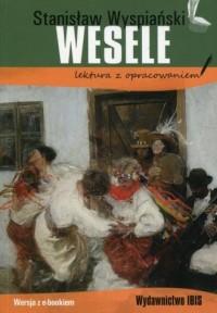 Wesele Stanisława Wyspiańskiego - lektura z opracowaniem - okładka książki