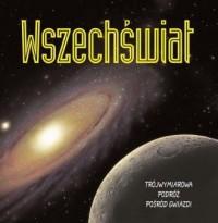 Wszechświat. Trójwymiarowa podróż pośród gwiazd - okładka książki