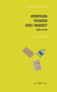 Antropologia psychiatrii dzieci i młodzieży. Wybór tekstów - okładka książki