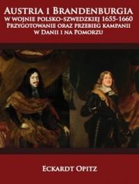 Austria i Brandenburgia w wojnie polsko-szwedzkiej 1655-1660 - okładka książki