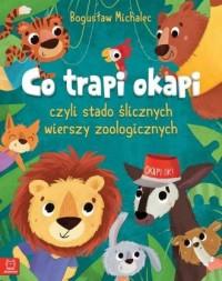 Co trapi okapi, czyli stado ślicznych wierszy zoologicznych - okładka książki