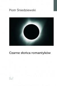 Czarne słońca romantyków - okładka książki