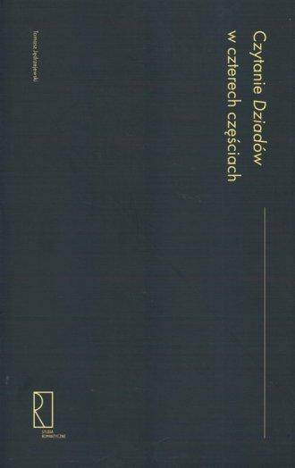 Czytanie Dziadów w czterech częściach - okładka książki