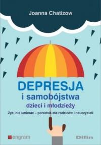 Depresja i samobójstwa dzieci i młodzieży - okładka książki