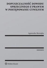 Dopuszczalność dowodu sprzecznego z prawem w postępowaniu cywilnym - okładka książki