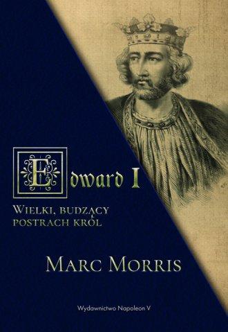 Edward I. Wielki, budzący postrach - okładka książki