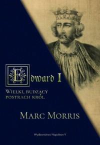 Edward I. Wielki, budzący postrach król - okładka książki