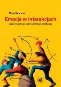Emocje w interakcjach współczesnego społeczeństwa polskiego - okładka książki