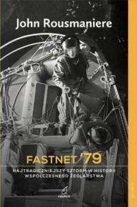 Fastnet 79. Najtragiczniejszy sztorm w historii współczesnego żeglarstwa - okładka książki