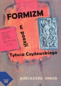 Formizm w poezji Tytusa Czyżewskiego - okładka książki