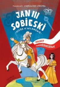Jan III Sobieski. Polscy superbohaterowie - okładka książki