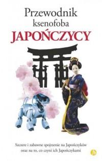 Japończycy. Przewodnik ksenofoba - okładka książki