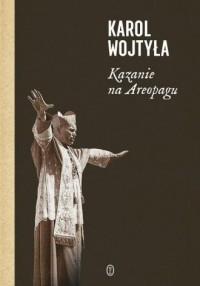Kazanie na Areopagu. 13 katechez - okładka książki