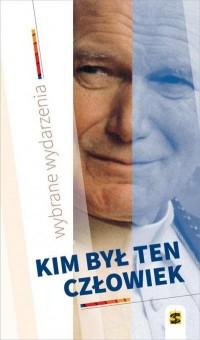 Kim był ten człowiek - okładka książki