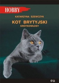 Kot brytyjski krótkowłosy. Seria: Hobby - okładka książki
