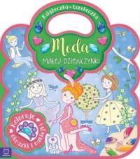 Książeczka-torebeczka. Moda małej dziewczynki Kolorowanka z naklejkami - okładka książki