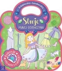 Książeczka-torebeczka. Stroje małej dziewczynki. Kolorowanka z naklejkami - okładka książki