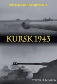 Kursk 1943. Niemieckie spojrzenie. Naoczne świadectwa niemieckich dowódców z Operacji Zitadelle - okładka książki