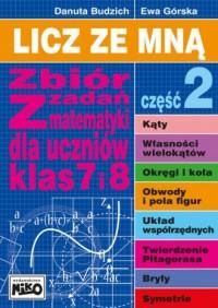 Licz ze mną. Zbiór zadań z matematyki dla uczniów klas 7 i 8 cz. 2. Licz ze mną - okładka podręcznika