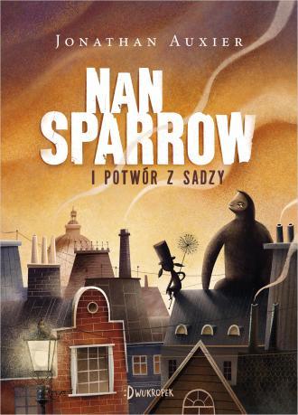 Nan Sparrow i potwór z sadzy - okładka książki