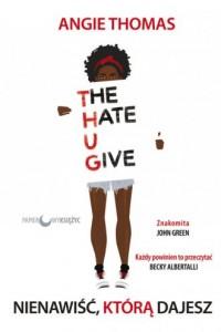 Nienawiść, którą dajesz - okładka książki