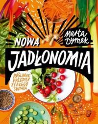 Nowa Jadłonomia. Roślinne przepisy z całego świata - okładka książki