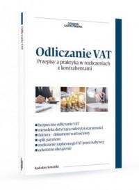 Odliczanie VAT. Przepisy a praktyka w rozliczeniach z kontrahentami - okładka książki