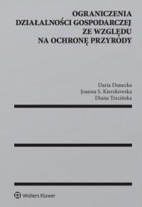 Ograniczenia działalności gospodarczej ze względu na ochronę przyrody - okładka książki