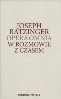 Opera omnia. Tom XIII/3. W rozmowie z czasem - okładka książki