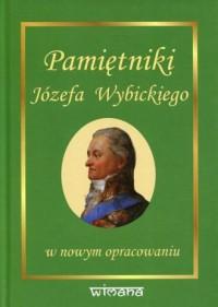 Pamiętniki Józefa Wybickiego w nowym opracowaniu - okładka książki