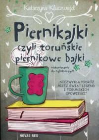 Piernikajki, czyli toruńskie piernikowe bajki - okładka książki