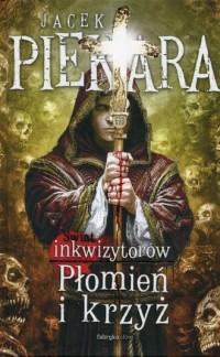 Płomień i krzyż Świat Inkwizytorów. Tom 1 - okładka książki