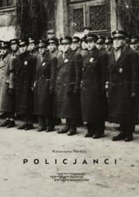 Policjanci. Wizerunek Żydowskiej Służby Porządkowej w getcie warszawskim - okładka książki