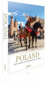 Polska 1000 lat w sercu Europy album. Poland. 1000 years in the heart of Europe - okładka książki