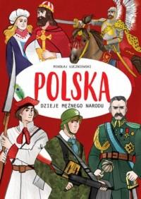 Polska. Dzieje mężnego narodu - okładka książki