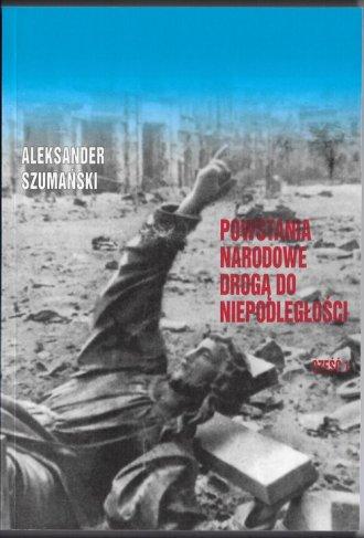 Powstania Narodowe drogą do Niepodległości - okładka książki