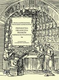 Preparatyka organiczna środków farmaceutycznych - okładka książki