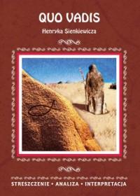 Quo vadis Henryka Sienkiewicza. Strzeszczenie. Analiza. Interpretacja - okładka książki