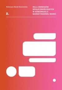Rola serwisów społecznościowych w komunikacji marketingowej marki - okładka książki