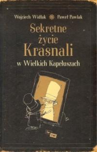 Sekretne życie Krasnali w Wielkich Kapeluszach - okładka książki