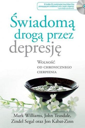 Świadomą drogą przez depresję. - okładka książki