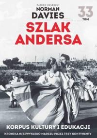 Szlak Andersa. Tom 33. Korpus kultury i edukacji - okładka książki