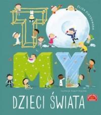 To MY dzieci świata - okładka książki