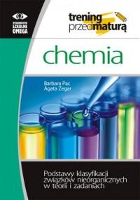 Trening Matura. Chemia. Podstawy klasyfikacji związków nieorganicznych w teorii i zadaniach - okładka podręcznika