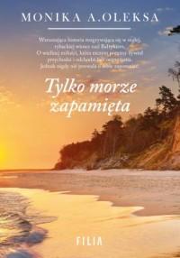 Tylko morze zapamięta - okładka książki