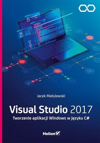 Visual Studio 2017 Tworzenie aplikacji - okładka książki