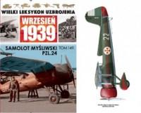 Wielki Leksykon Uzbrojenia. Wrzesień 1939. Tom 149. Samolot myśliwski PZL.24 - okładka książki