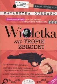 Wioletka na tropie zbrodni - okładka książki