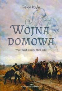 Wojna domowa. Wojny trzech królestw 1638-1660 - okładka książki