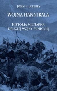 Wojna Hannibala. Historia militarna drugiej wojny punickiej - okładka książki